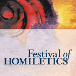 Day Three: Festival of Homiletics
