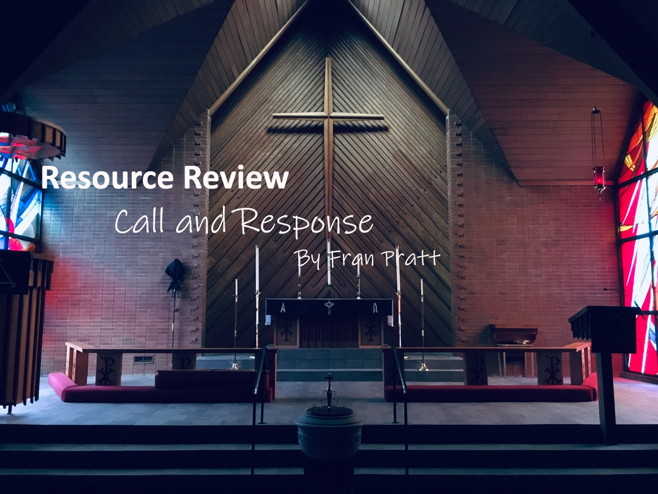 "Resource Review: ""Call and Response: Litanies for Congregational Prayer"" by Fran Pratt"